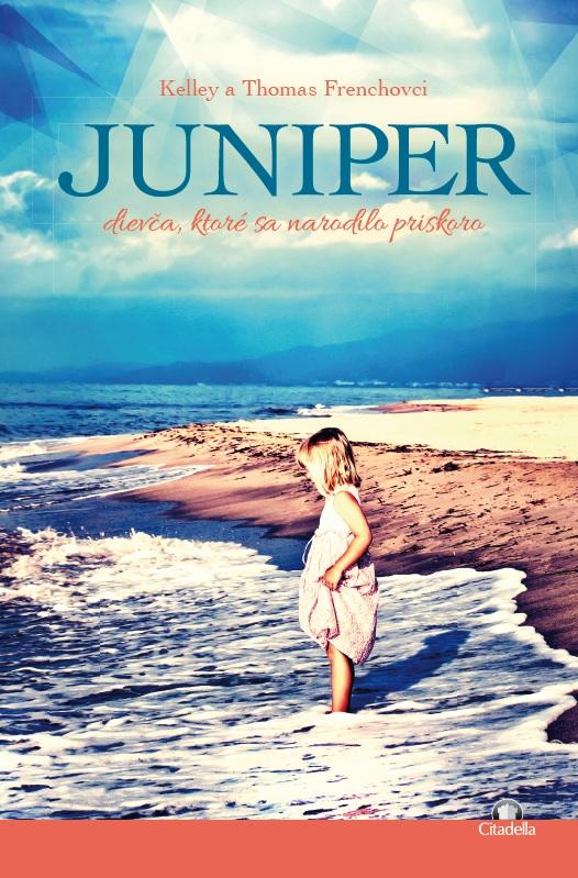 Juniper - dievča, ktoré sa narodilo priskoro