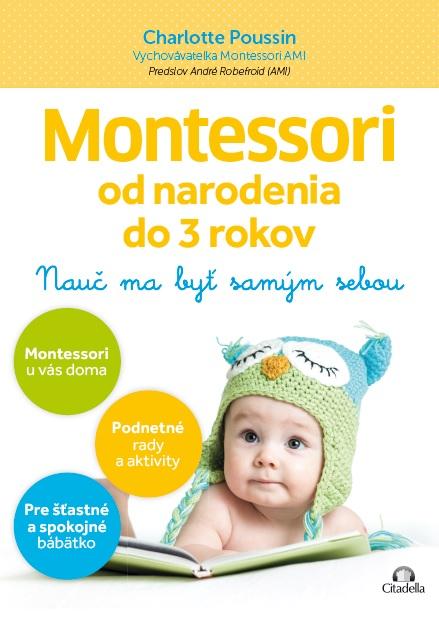 Montessori od narodenia do 3 rokov - Nauč ma byť samým sebou