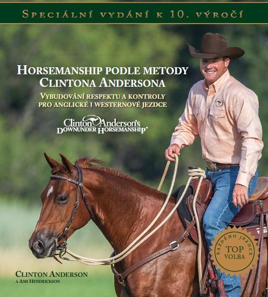 Horsemanship podle metody Clintona Andersona - Vybudování respektu a kontroly pro anglické i westernové jezdce