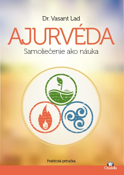 Ajurvéda - Samoliečenie ako náuka - Praktická príručka