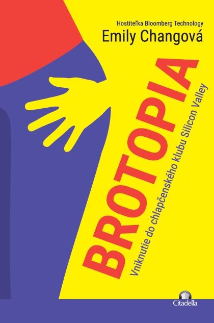Brotopia - Vniknutie do chlapčenského klubu Silicon Valley