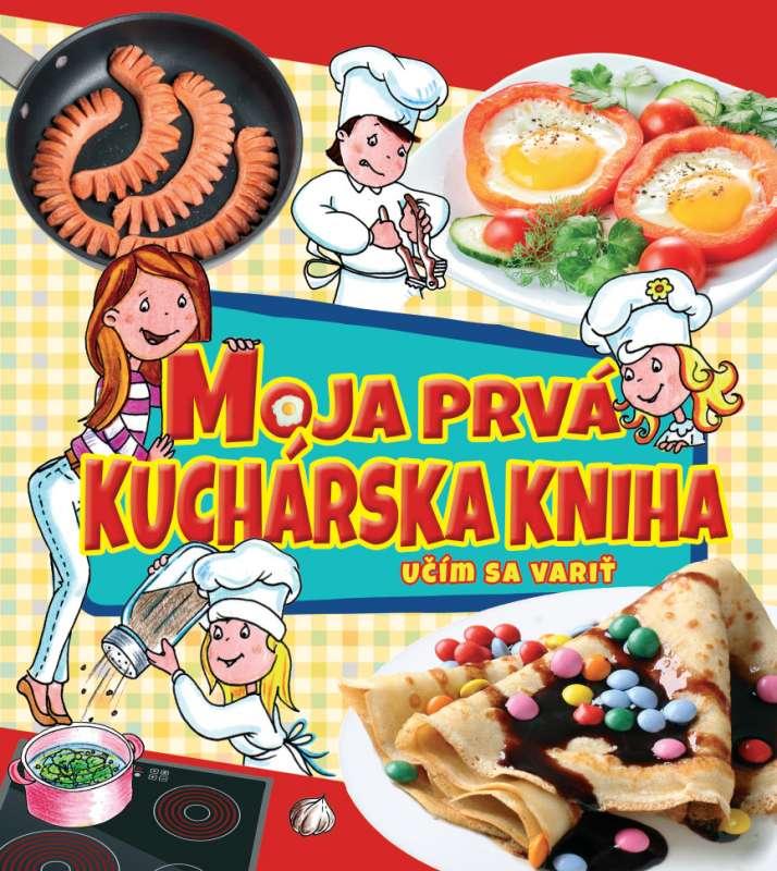Moja prvá kuchárska kniha - Učím sa variť