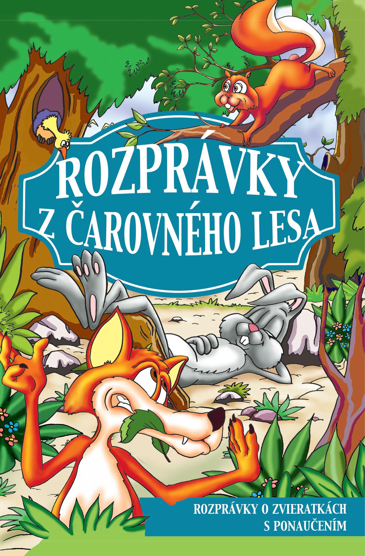 Rozprávky z čarovného lesa - Rozprávky o zvieratkách s ponaučením
