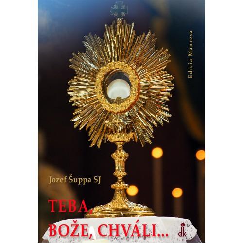 Teba, Bože, chváli... - Adorácia so svätými košickými mučeníkmi