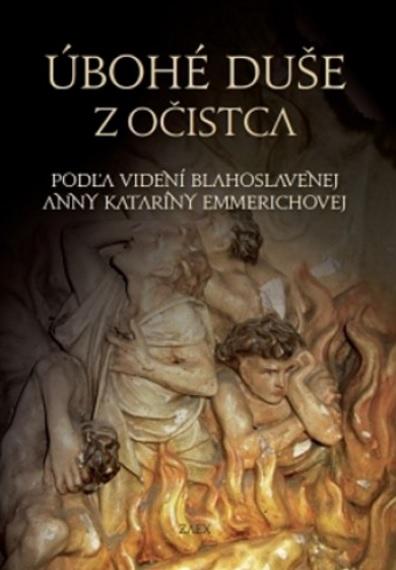Úbohé duše z očistca - Podľa videní blahoslavenej Anny Kataríny Emmerichovej