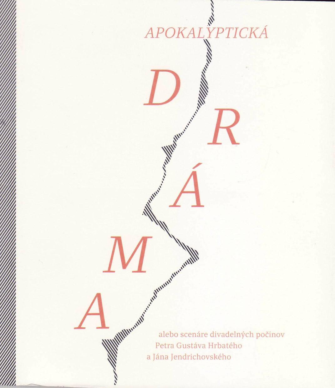 Apokalyptická dráma - alebo scenáre divadelných počinov