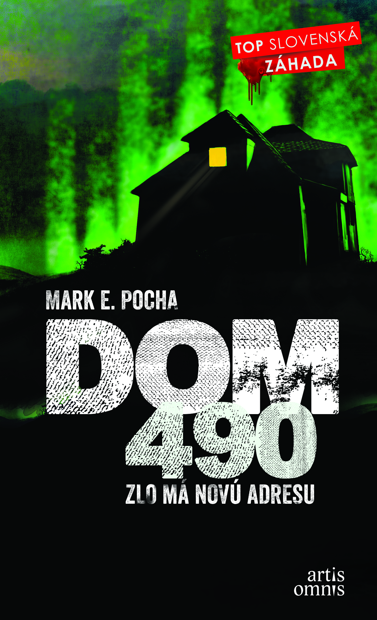 Dom 490 - Zlo má novú adresu