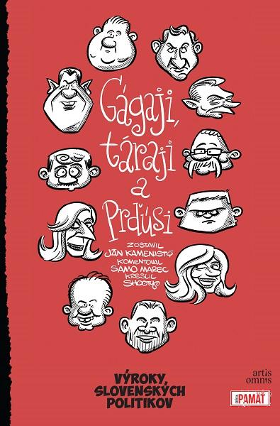 Gágaji, táraji a prďúsi - Výroky slovenských politikov