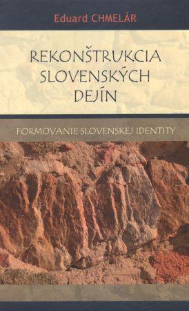 Rekonštrukcia slovenských dejín - Chmelár Eduard