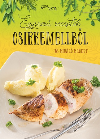 Egyszeru receptek csirkemellbol - 78 kiváló recept