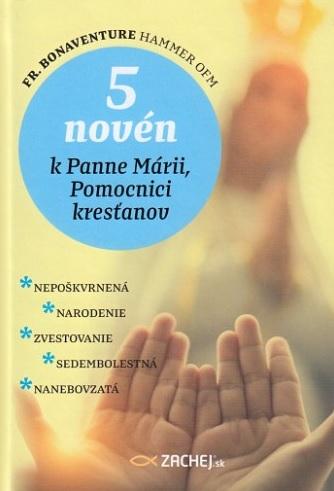 5 novén k Panne Márii, Pomocnici kresťanov - Nepoškvrnená : Narodenie : Zvestovanie : Sedembolestná : Nanebovzatá