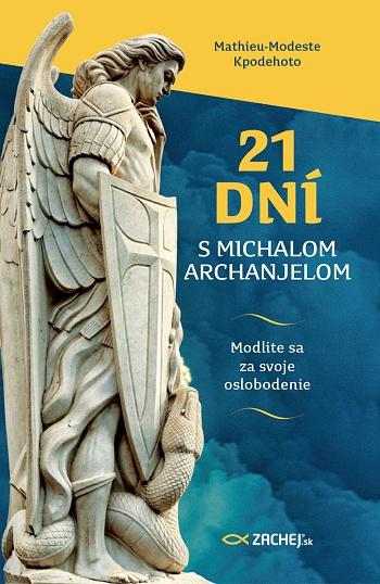21 dní s Michalom Archanjelom - Modlite sa za svoje oslobodenie
