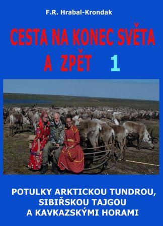 Cesta na konec světa a zpět 1 - Potulky arktickou tundrou, sibiřskou tajgou a kavkazskými horami