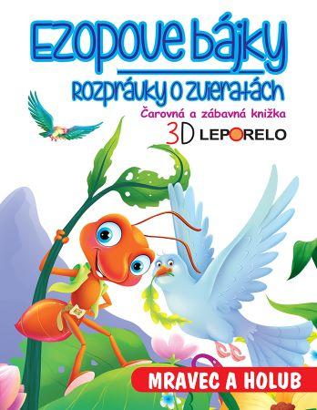 Ezopove bájky - Mravec a holub (3D leporelo) - Rozprávky o zvieratách. Čarovná a zábavná knižka