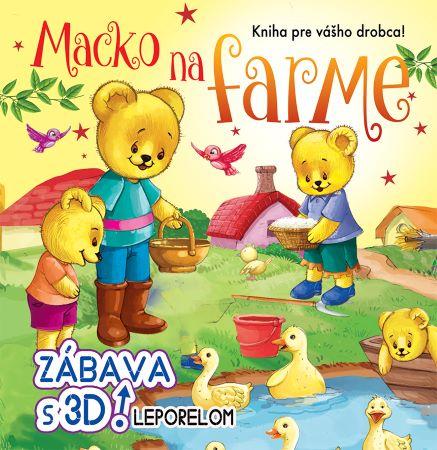 Macko na farme - zábava s 3D leporelom - Kniha pre vášho drobca!