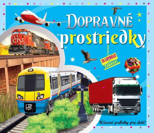 Dopravné prostriedky (3D leporelo) - Úžasné príbehy pre deti!
