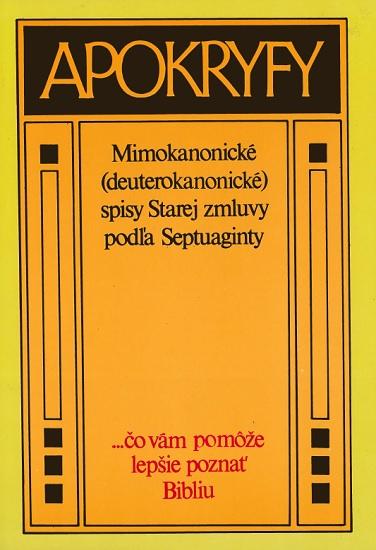 Apokryfy - Mimokanonické (deuterokanonické) spisy Starej zmluvy podľa Septuaginty