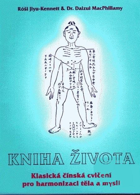 Kniha života - Klasická čínská duchovní a zdravotní cvičení pro harmonizaci těla a mysli