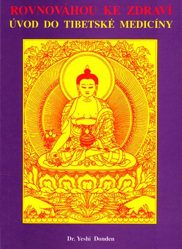 Rovnováhou ke zdraví - Úvod do tibetské medicíny