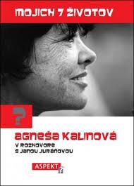 Mojich 7 životov - Agneša Kalinová v rozhovore s Janou Juráňovou