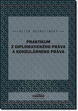 Praktikum z diplomatického práva a konzulárneho práva