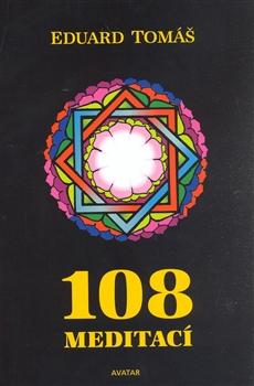 108 meditací, jógových rad, postřehů a pokynů pro pokročilé