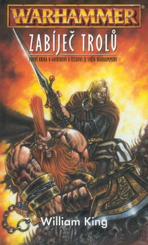 Zabíječ trolů - První kniha o Gotrekovi a Felixovi ze světa Warhammeru