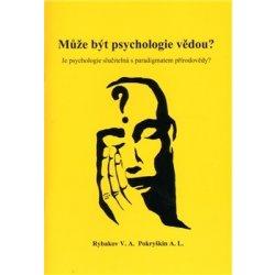 Může být psychologie vědou? - Je psychologie slučitelná s paradigmatem Přírodovědy?
