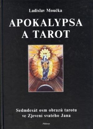 Apokalypsa a tarot - Sedmdesát osm obrazů tarotu ve Zjevení svatého Jana