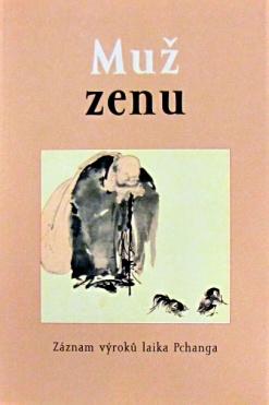 Muž zenu - Záznam výroků laika Pchanga