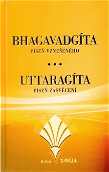 Bhagavadgíta a Uttaragíta - Píseň vznešeného. Píseň zasvěcení