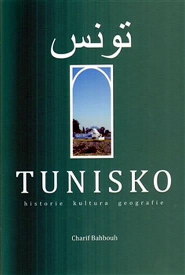 Tunisko - historie, kultura, geografie