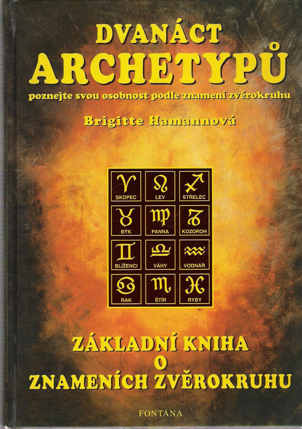 Dvanáct archetypů - základní kniha o znameních zvěrokruhu