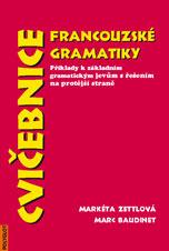 Cvičebnice francouzské gramatiky - Příklady k základním gramatickým jevum s řešením na protější straně