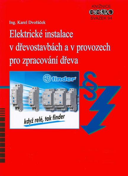 Elektrické instalace v dřevostavbách a v provozech pro zpracování dřeva