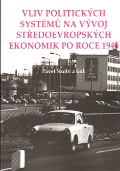 Vliv politických systémů na vývoj středoevropských ekonomik po roce 1945