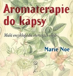 Aromaterapie do kapsy - Malá encyklopedie éterických olejů