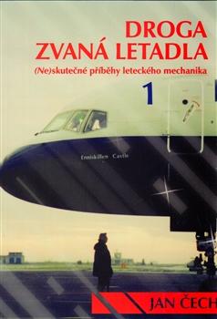 Droga zvaná letadla - (Ne)skutečné příběhy leteckého mechanika
