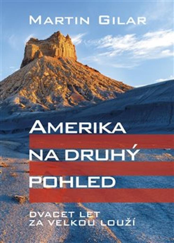 Amerika na druhý pohled - Dvacet let za velkou louží
