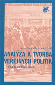 Analýza a tvorba veřejných politik - Přístupy, metody a praxe