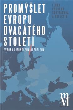 Promýšlet Evropu dvacátého století - Evropa sjednocená / rozdělená