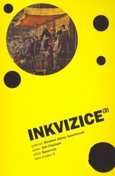 Inkvizice - Stručné dějiny hanebnosti