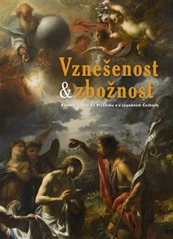 Vznešenost & zbožnost - Barokní umění na Plzeňsku a v západních Čechách