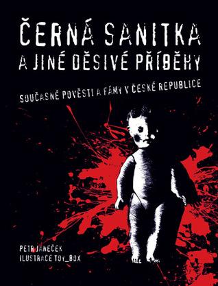 Černá sanitka a jiné příběhy - Současné pověsti a fámy v české republice