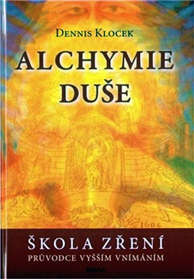 Alchymie duše - Průvodce vyšším vnímáním