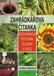 Zahrádkářova čítanka - Biodynamické pěstování zeleniny a ovoce