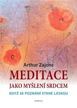 Meditace jako myšlení srdcem