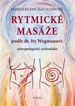 Rytmické masáže podle dr. Ity Wegmanové