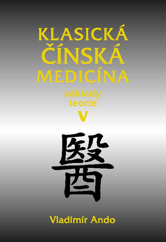 Klasická čínská medicína V. - základy teorie