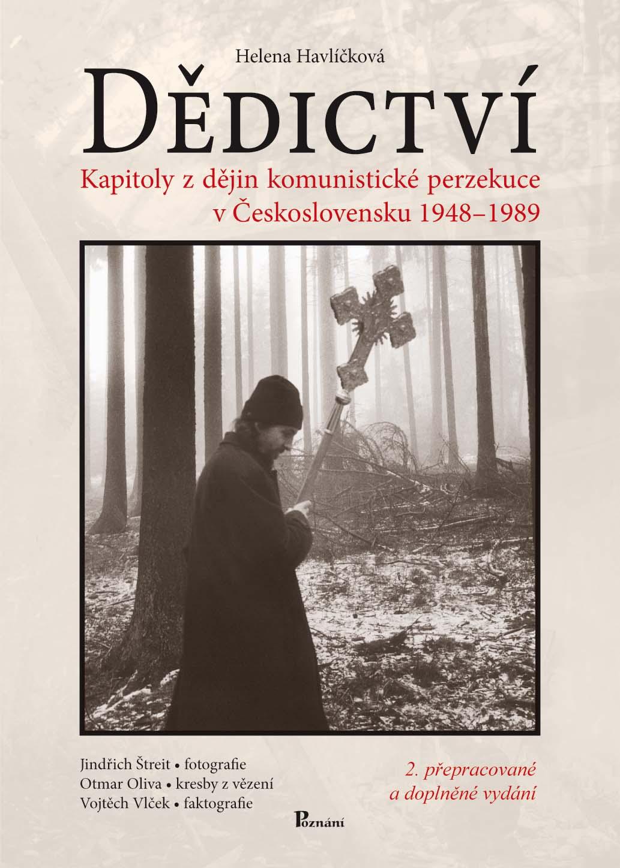 Dědictví - Kapitoly z dějin komunistické perzekuce v Československu 1948 - 1989